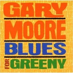 Gary Moore - Blues For Greeny [Remastered]