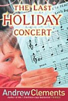 """<font title=""""Andrew Clements #4: The Last Holiday Concert (Paperback/ Reprint Edition)"""">Andrew Clements #4: The Last Holiday Con...</font>"""