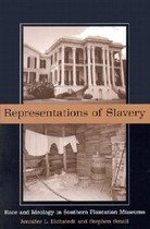 Representations of Slavery: Race and Ideology in Southern Plantation Museums (Paperback)
