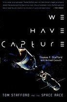 We Have Capture: Tom Stafford and the Space Race (Paperback)