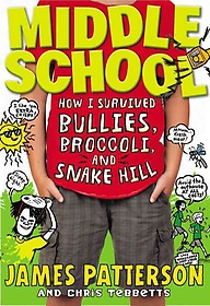 "<font title=""Middle School: How I Survived Bullies, Broccoli, and Snake Hill (Hardcover)"">Middle School: How I Survived Bullies, B...</font>"