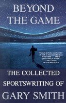 """<font title=""""Beyond the Game: The Collected Sportswriting of Gary Smith (Paperback/ Special and) """">Beyond the Game: The Collected Sportswri...</font>"""