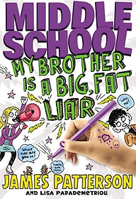 "<font title=""Middle School: My Brother Is a Big, Fat Liar (Hardcover)"">Middle School: My Brother Is a Big, Fat ...</font>"