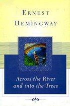 "<font title=""Across the River and Into the Trees (Hardcover/ Scribner Classi) "">Across the River and Into the Trees (Har...</font>"