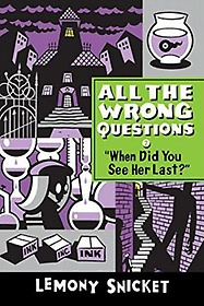 """<font title=""""All the Wrong Questions 2: When Did You See Her Last? (Paperback)"""">All the Wrong Questions 2: When Did You ...</font>"""