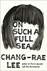 On Such a Full Sea: A Novel (Hardcover)