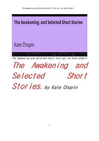 "<font title=""케이트 쇼팽의 각성외 단편들.The Awakening and Selected Short Stories, by Kate Chopin"">케이트 쇼팽의 각성외 단편들.The Awaken...</font>"
