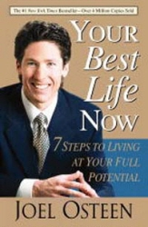 Your Best Life Now: 7 Steps to Living at Your Full Potential (Mass Market Paperback)