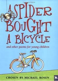 "<font title=""A Spider Bought A Bicycle and Other Poems For Young Children (Paperback)"">A Spider Bought A Bicycle and Other Poem...</font>"