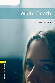White Death - Oxford Bookworms Library 1 (Paperback)