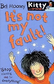 It's Not My Fault! - Kitty and Friends #11 (Paperback)