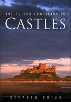 The Sutton Companion to Castles (Paperback / New Edition)