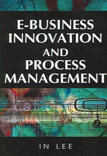 """<font title=""""E-Business Innovation And Process Management (Paperback )"""">E-Business Innovation And Process Manage...</font>"""
