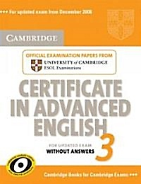 "<font title=""Cambridge Certificate in Advanced English 3 for Updated Exam Without Answers (Paperback, 1st, Reprint)"">Cambridge Certificate in Advanced Englis...</font>"