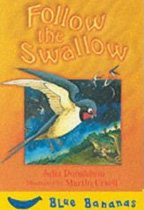Follow the Swallow (Blue Bananas) (Paperback)