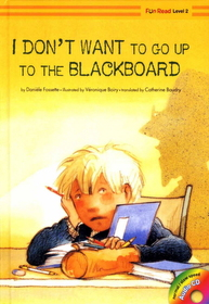 I Don t Want to go up to the Blackboard (Hardcover +Audio CD:1)