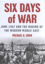 Six Days of War: June 1967 and the Making of the Modern Middle East (Hardcover)