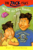 My Son, the Time Traveler - Zack Files 8 (Paperback)