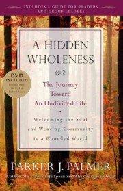"""<font title=""""A Hidden Wholeness: The Journey Toward an Undivided Life (Paperback) """">A Hidden Wholeness: The Journey Toward a...</font>"""