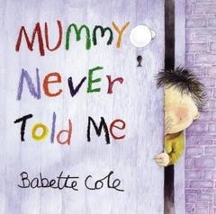 Mummy Never Told Me (Paperback)