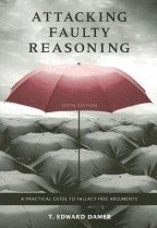 Attacking Faulty Reasoning: A Practical Guide to Fallacy-Free Arguments (Paperback/ 6th Ed.)