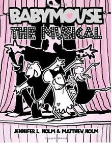 Babymouse #10: The Musical (Paperback)