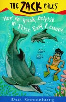 How to Speak to Dolphins in Three Easy Lessons - Zack Files 11 (Paperback)
