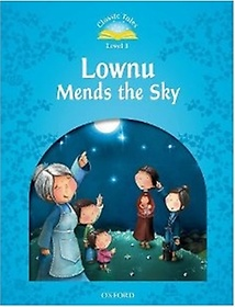 Classic Tales Level 1 Lownu Mends The Sky (Paperback)