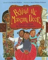 Behind the Museum Door: Poems to Celebrate the Wonders of Museums (Hardcover)