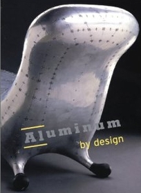 Aluminum by Design (Hardcover)