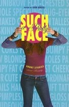 Such a Pretty Face: Short Stories about Beauty (Hardcover)