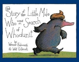 The Story of the Little Mole Who Went in Search of Whodunit (Hardcover)