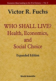 """<font title=""""Who Shall Live?: Health, Economics, and Social Choice (Hardcover/ 2nd Ed./ Expanded) """">Who Shall Live?: Health, Economics, and ...</font>"""