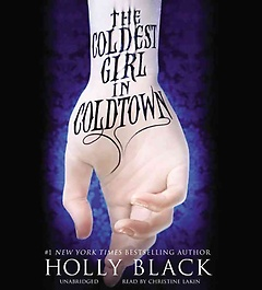 "<font title=""The Coldest Girl in Coldtown (CD / Unabridged)"">The Coldest Girl in Coldtown (CD / Unabr...</font>"