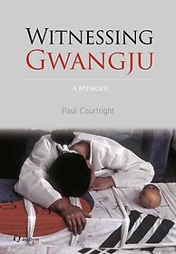 """<font title=""""Witnessing Gwangju (5.18 푸른 눈의 증인 영문판)"""">Witnessing Gwangju (5.18 푸른 눈의 증인 ...</font>"""
