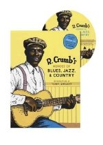 R. Crumb's Heroes of Blues, Jazz & Country with CD (Audio) (Hardcover)