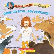 """<font title=""""Dame un Beso, Soy Perfecta! (Paperback)  - Spanish Edition"""">Dame un Beso, Soy Perfecta! (Paperback) ...</font>"""