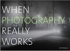 "<font title=""When Photography Really Works (Paperback)"">When Photography Really Works (Paperback...</font>"
