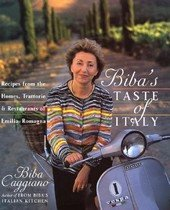 Biba's Taste of Italy: Recipes from the Homes, Trattorie and Restaurants of Emilia-Romagna (Hardcover)