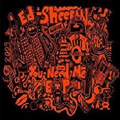 Ed Sheeran - You Need Me (EP)(LP)