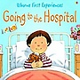 Usborne First Experiences Going To The Hospital