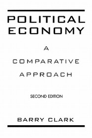 Political Economy: A Comparative Approach, Second Edition (Paperback/ 2nd Ed.)
