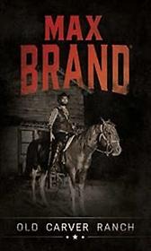 Old Carver Ranch (Paperback)