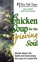 "<font title=""Chicken Soup for the Grieving Soul (Paperback)"">Chicken Soup for the Grieving Soul (Pape...</font>"