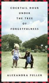 """<font title=""""Cocktail Hour Under the Tree of Forgetfulness (Hardcover)"""">Cocktail Hour Under the Tree of Forgetfu...</font>"""