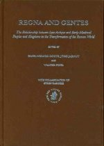 Regna and Gentes Regna and Gentes: The Relationship Between Late Antique and Early Medieva..