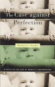 "<font title=""The Case Against Perfection: Ethics in the Age of Genetic Engineering (Paperback)"">The Case Against Perfection: Ethics in t...</font>"