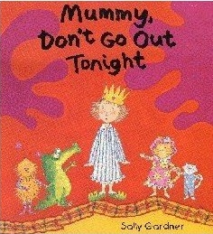 Mummy, Don't Go Out Tonight (Hardcover)