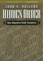 Hidden Order: How Adaptation Builds Complexity (Paperback)