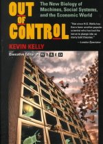 Out of Control: The New Biology of Machines, Social Systems, and the Economic World (Paperback)